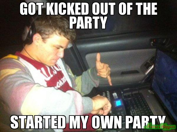 Am i the only one who is always gettinf kicked out of games mut got kicked out of the party started my own party meme 941 sciox Images